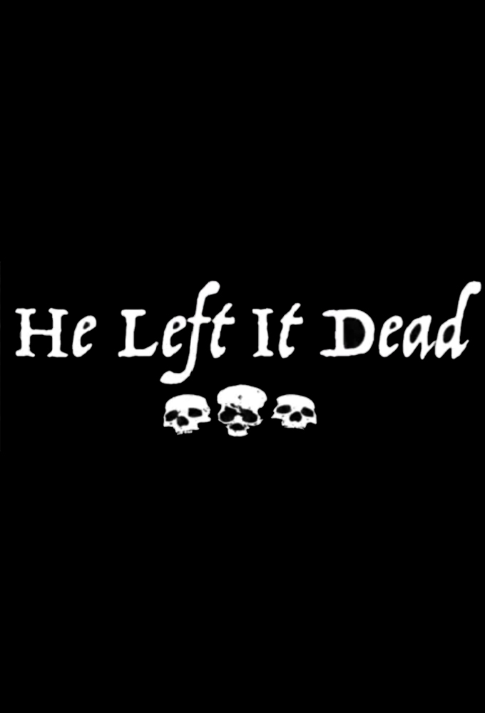 He Left It Dead