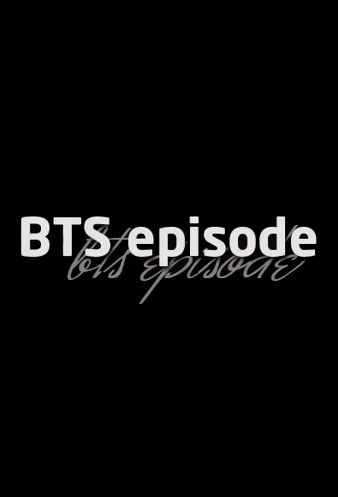 BTS Episode