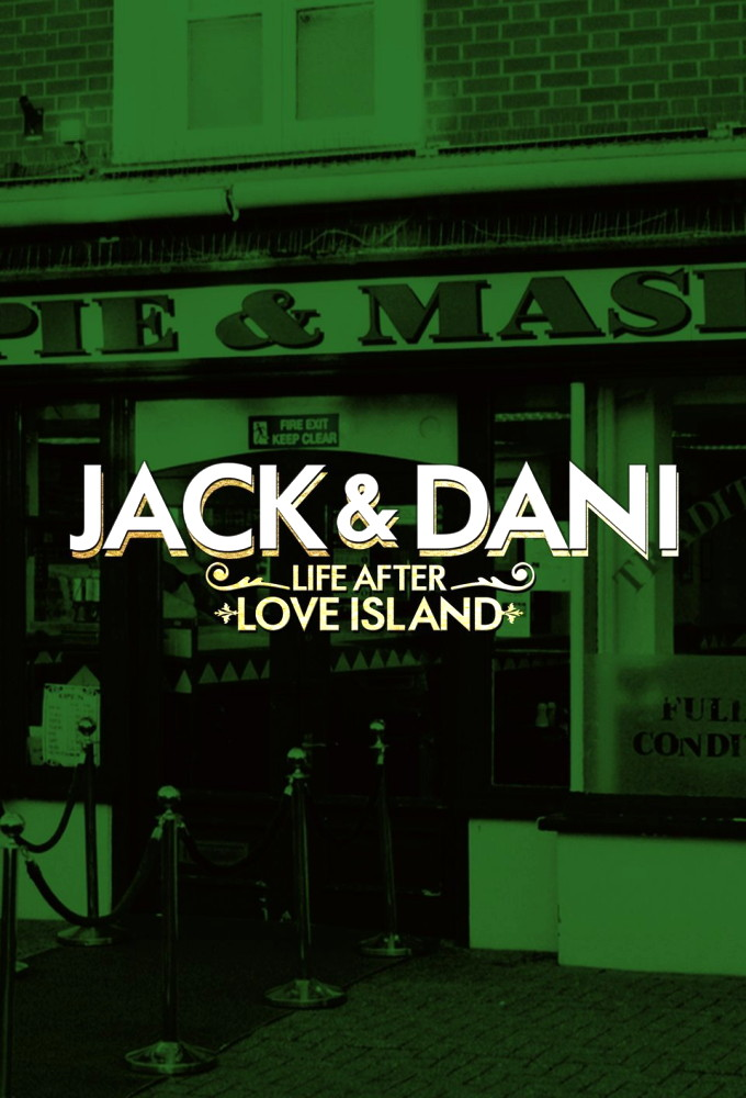 Jack and Dani: Life After Love Island