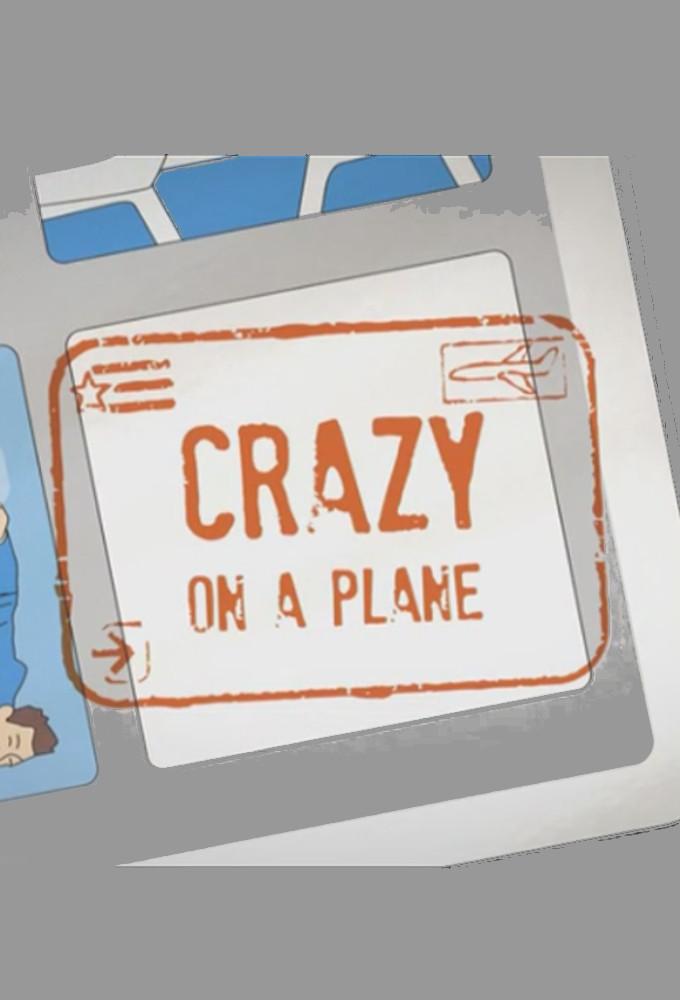 Crazy On A Plane