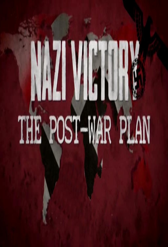 Nazi Victory: The Post-War Plan