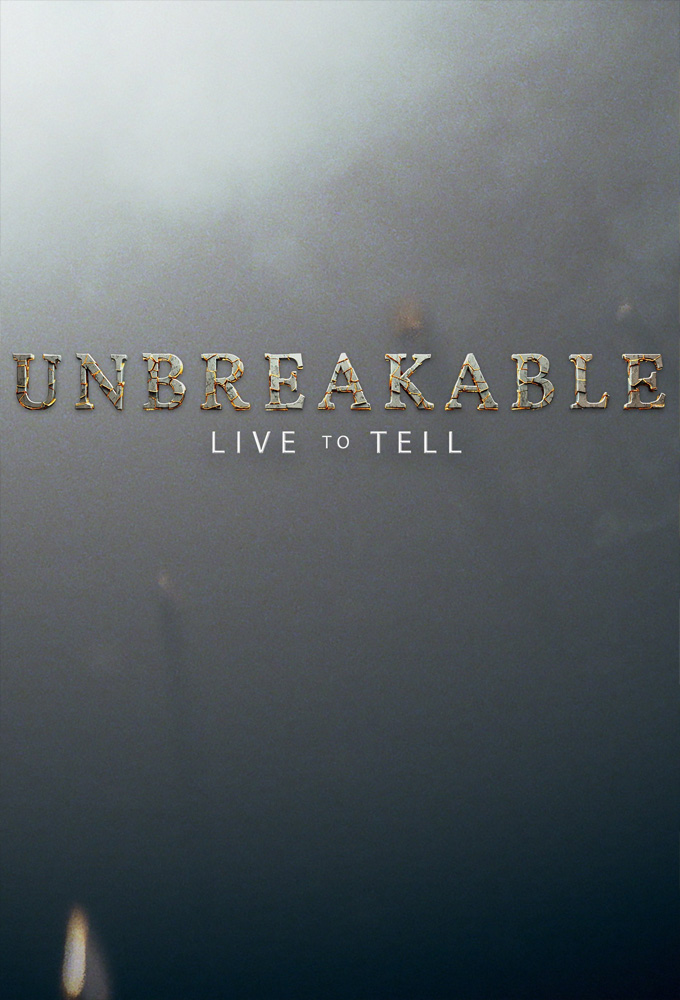 Unbreakable: Lived to Tell