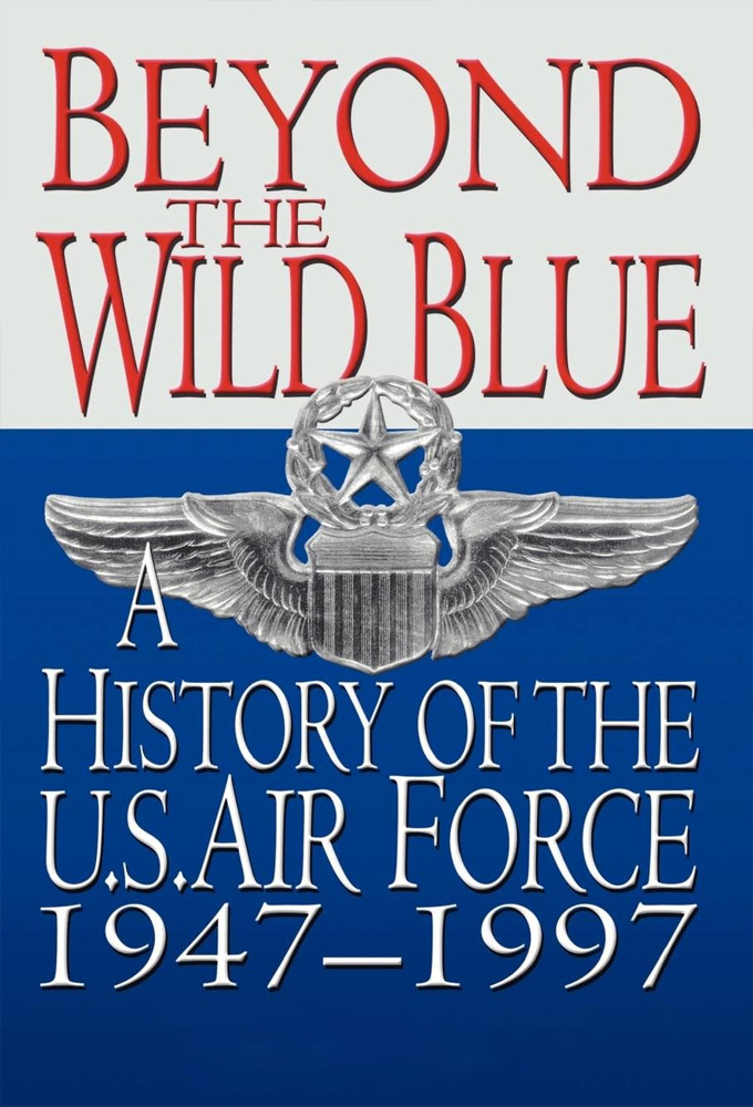 Beyond the Wild Blue: A History of the USAF
