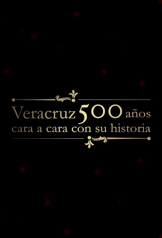 Veracruz 500 Años: Cara a Cara con su Historia