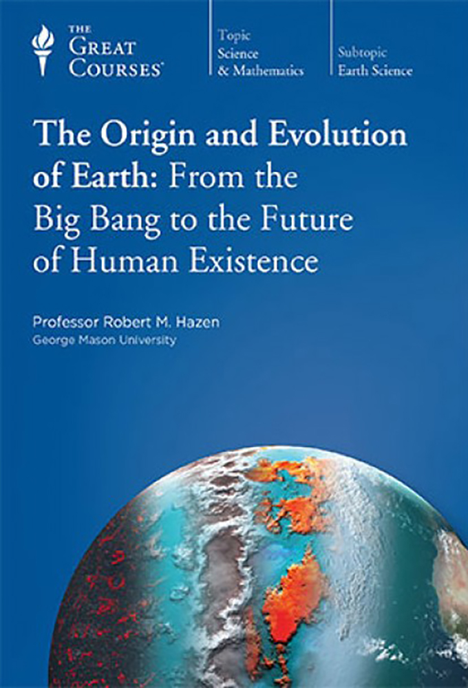 The Origin and Evolution of Earth - From the Big Bang to the Future of Human Existence