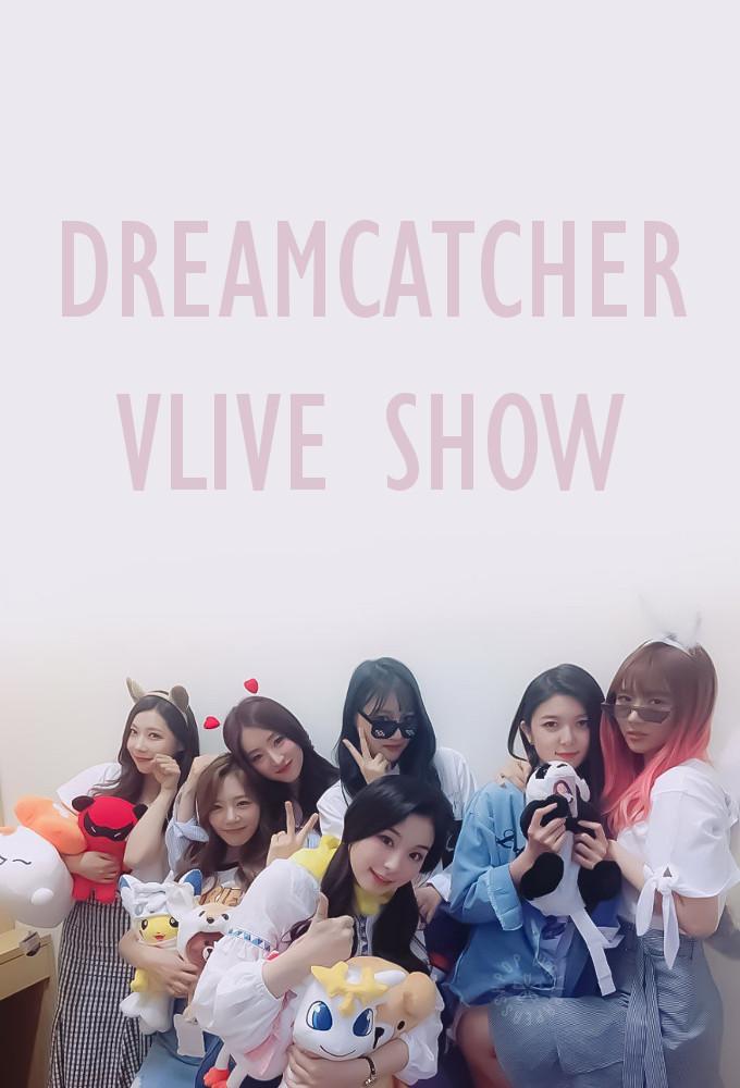 DREAMCATCHER vLive show