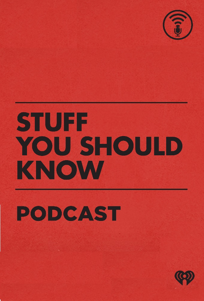 Stuff You Should Know (Podcast)