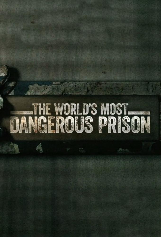 World's Most Dangerous Prison