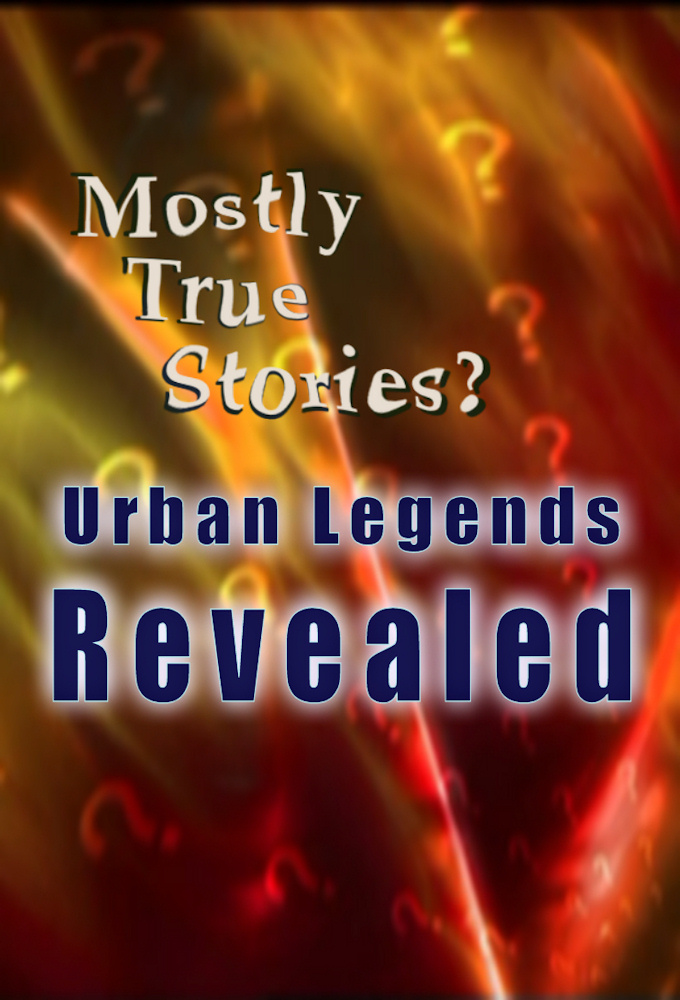 Mostly True Stories: Urban Legends Revealed