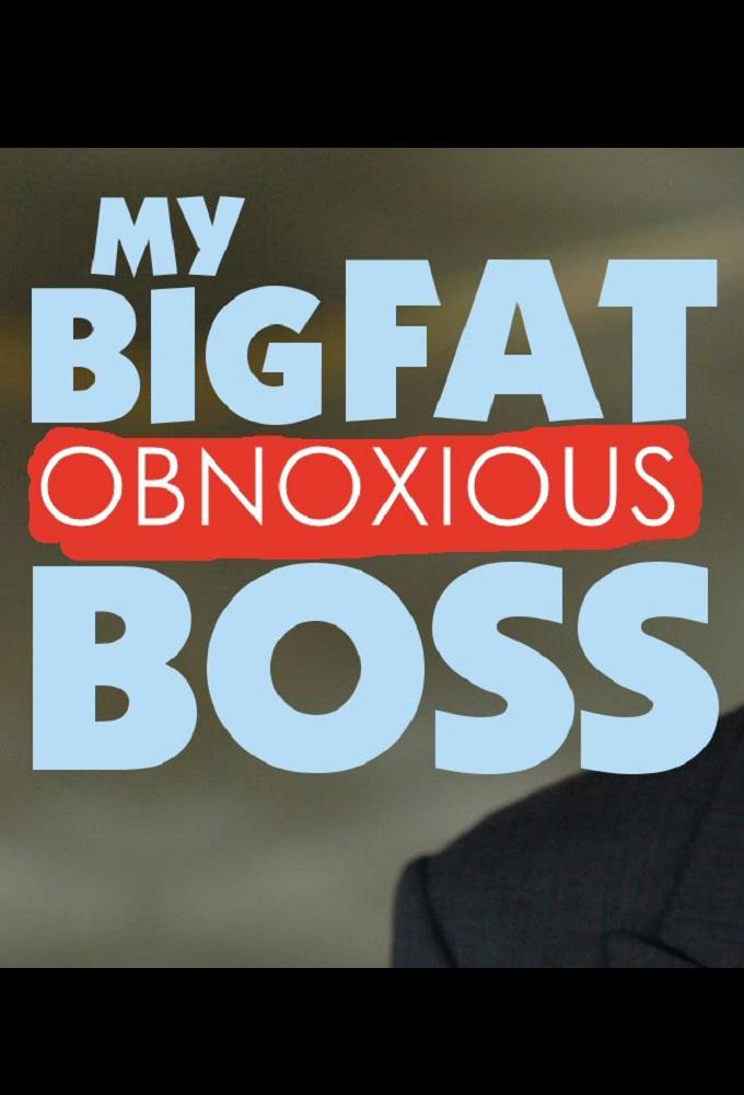 My Big Fat Obnoxious Boss
