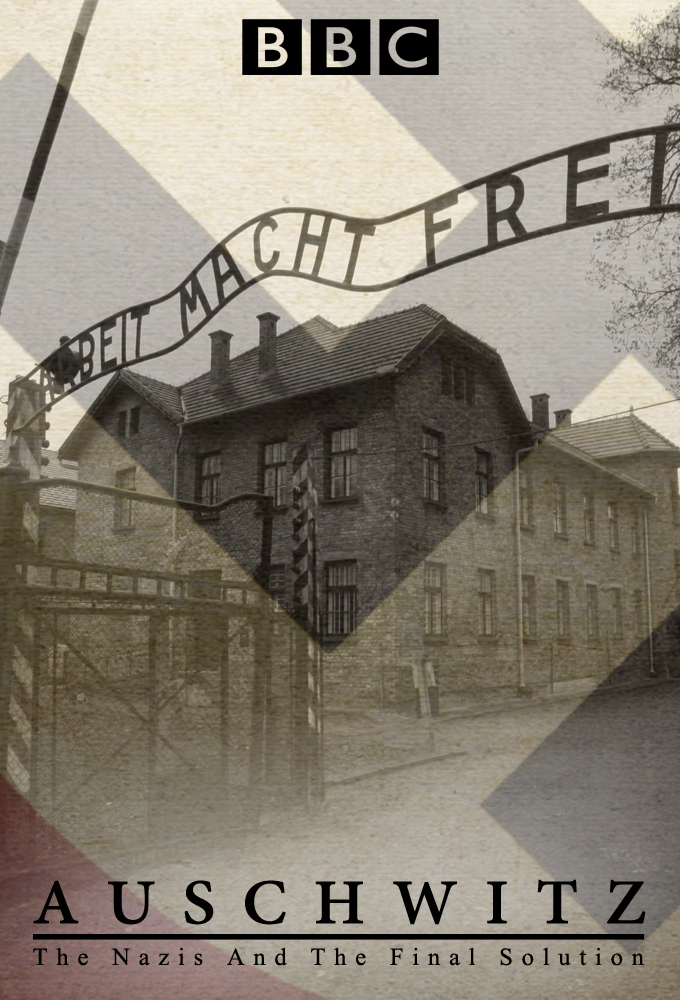Auschwitz: The Nazis & The Final Solution