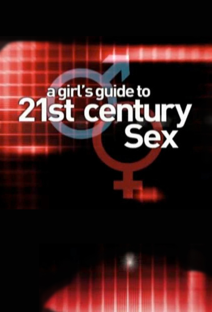 A Girl's Guide to 21st Century Sex