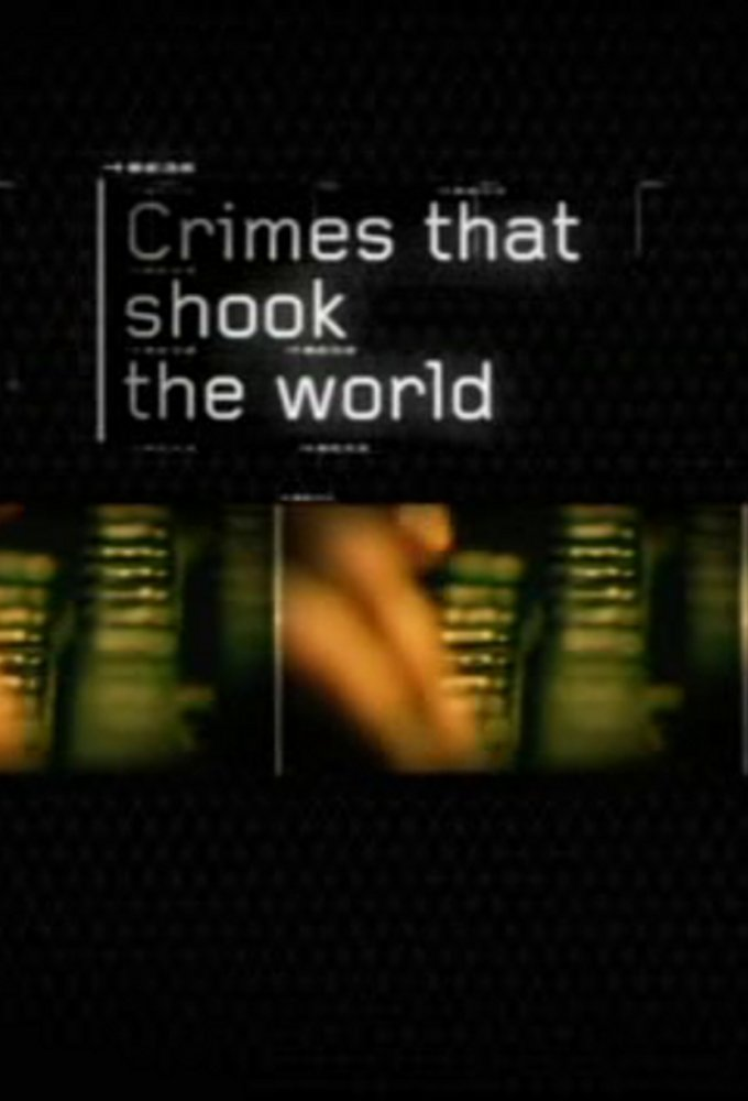 Crimes That Shook The World
