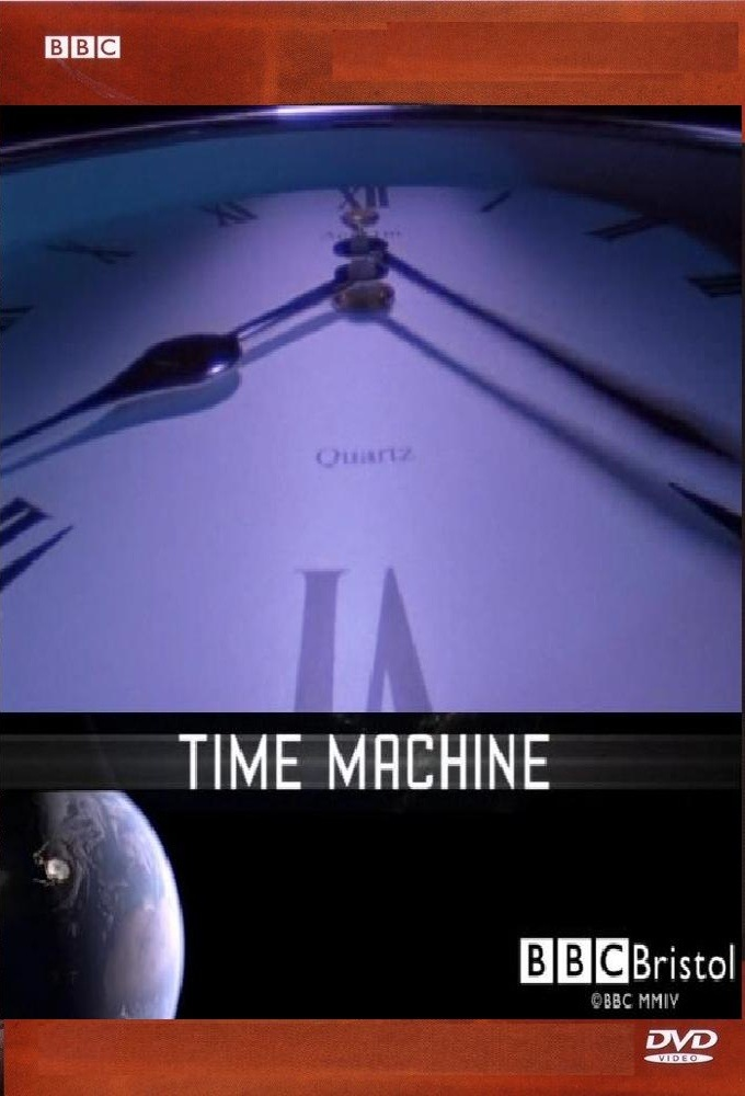 Time Machine: The World Shaped by Time