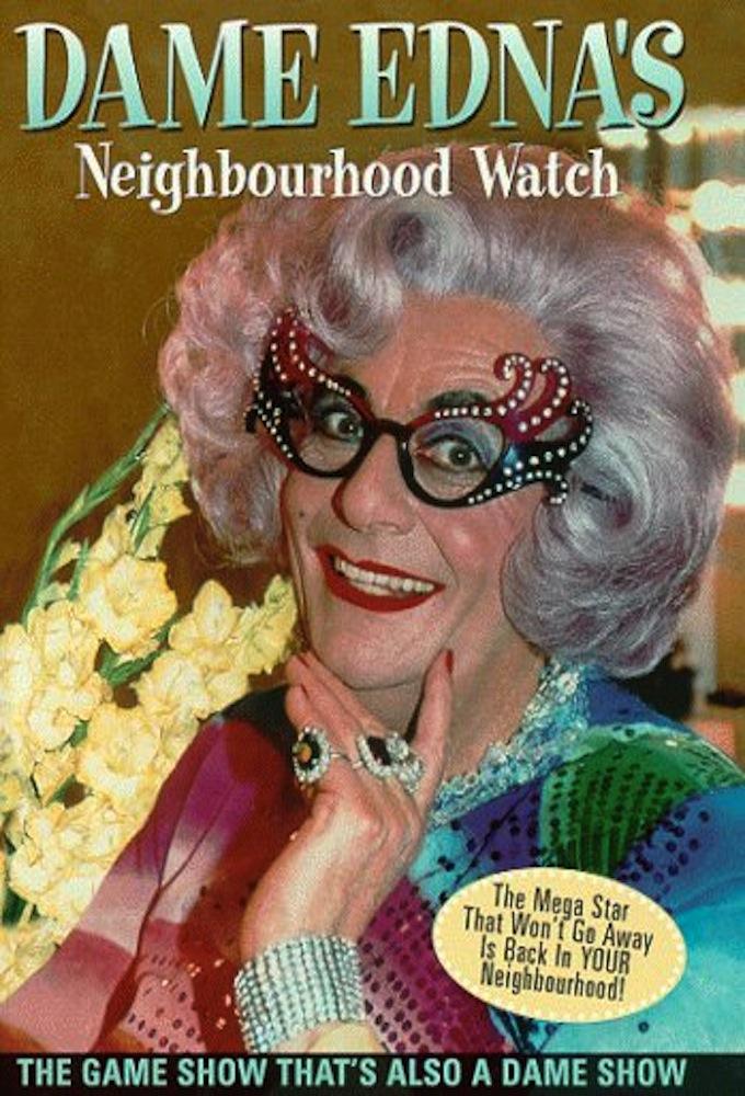 Dame Edna's Neighbourhood Watch