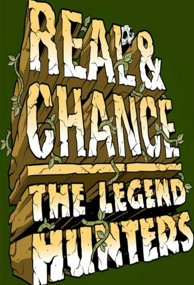 Real & Chance The Legend Hunters