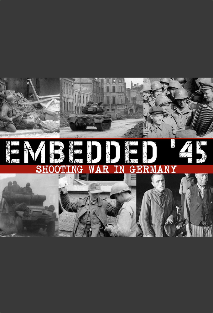 Embedded '45 - Shooting War In Germany on FREECABLE TV