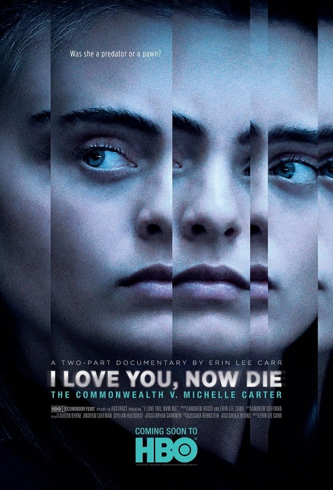 I Love You, Now Die: The Commonwealth Vs. Michelle Carter