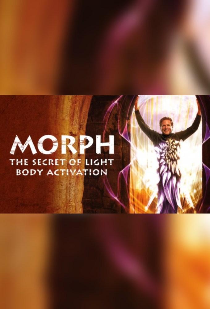 Morph: The Secret of Light Body Activation