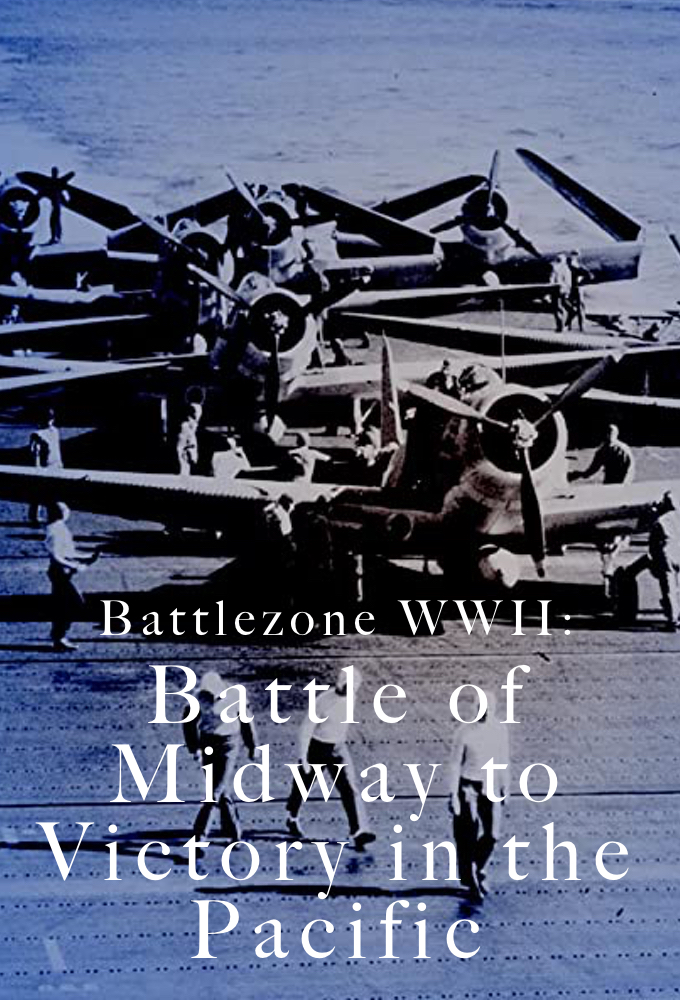 Battlezone WWII: Battle of Midway to Victory in the Pacific on FREECABLE TV