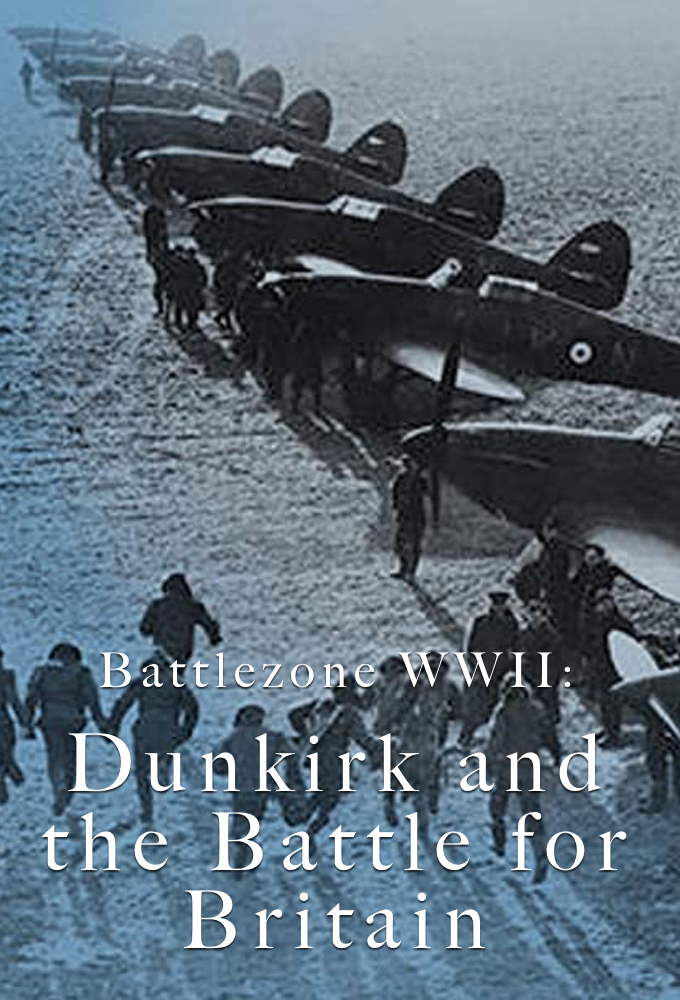 Battlezone WWII: Dunkirk and the Battle for Britain on FREECABLE TV