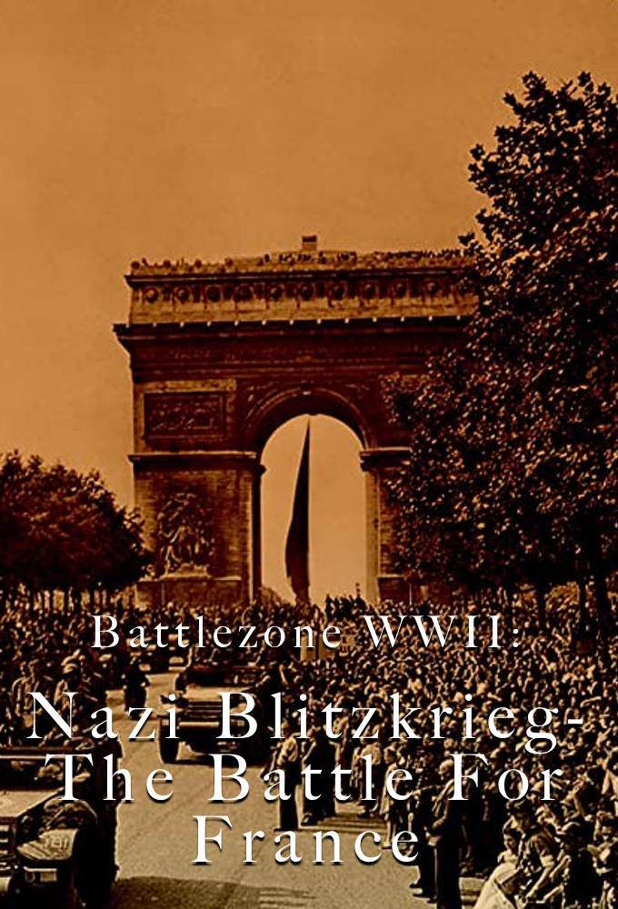 Battlezone WWII: Nazi Blitzkrieg-The Battle For France on FREECABLE TV