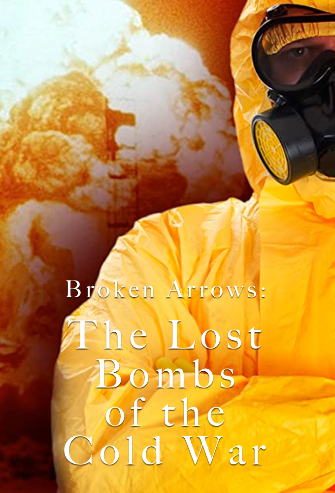 Broken Arrows: The Lost Bombs of the Cold War on FREECABLE TV