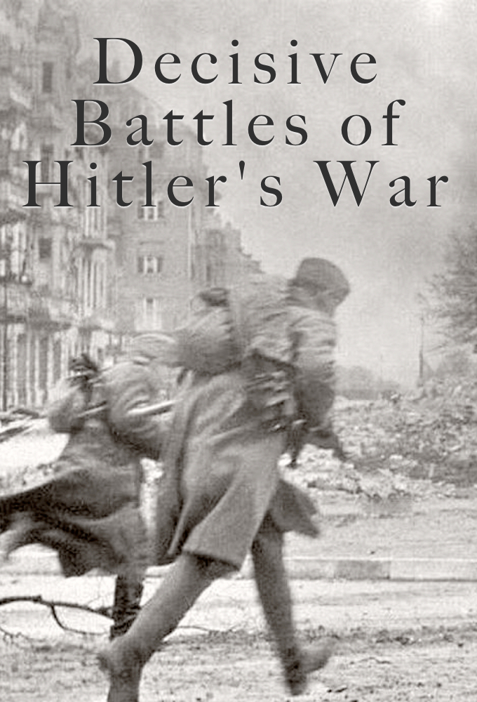 Decisive Battles of Hitler's War on FREECABLE TV