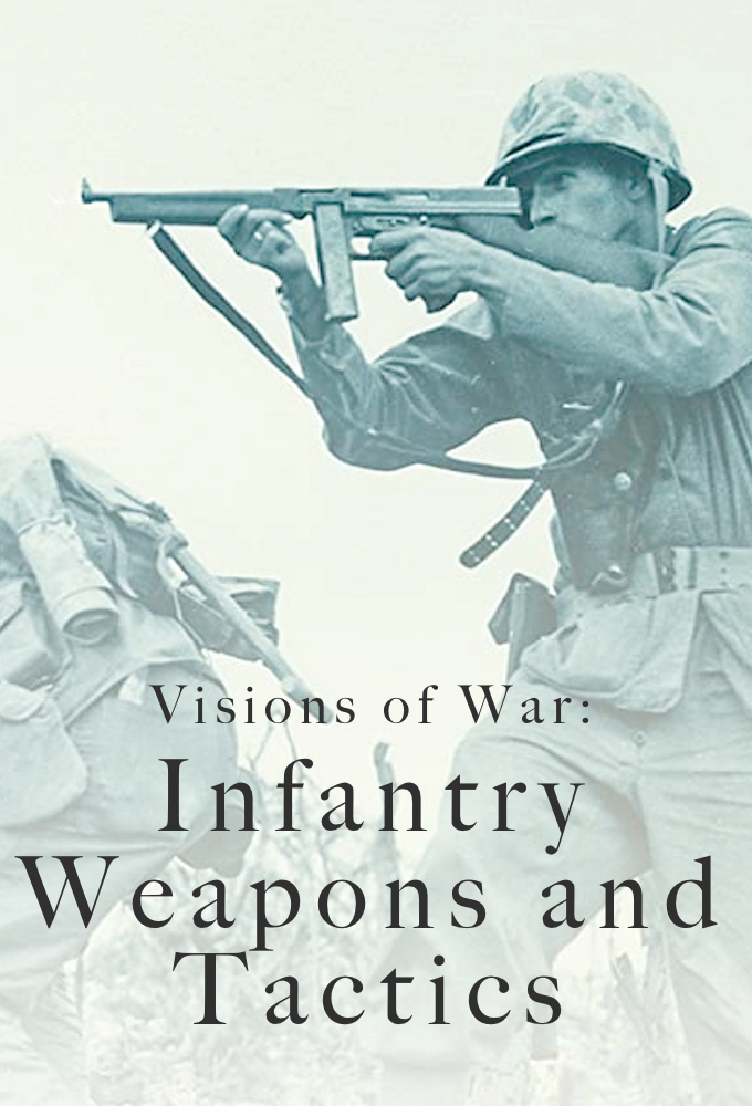 Visions of War: Infantry Weapons and Tactics on FREECABLE TV