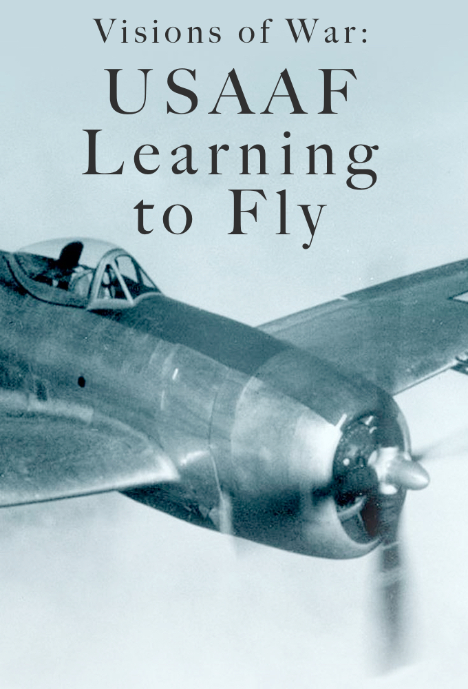 Visions of War: USAAF - Learning to Fly on FREECABLE TV