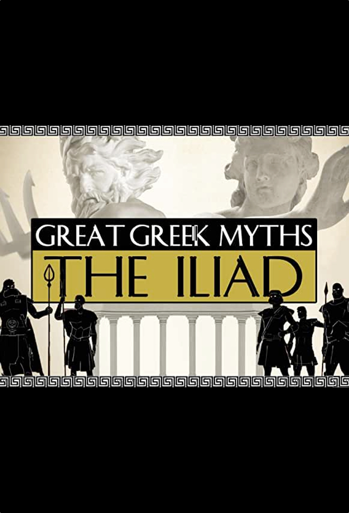 Great Greek Myths: The Iliad on FREECABLE TV