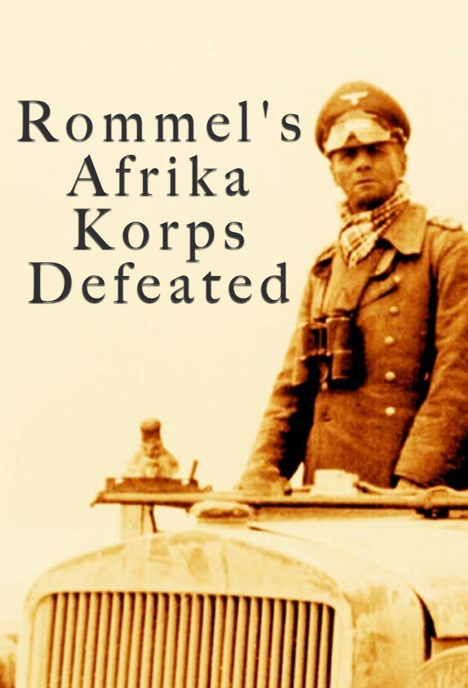 Rommel's Afrika Korps Defeated on FREECABLE TV