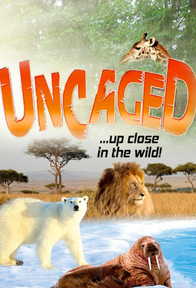 Uncaged: Up Close in the Wild on FREECABLE TV