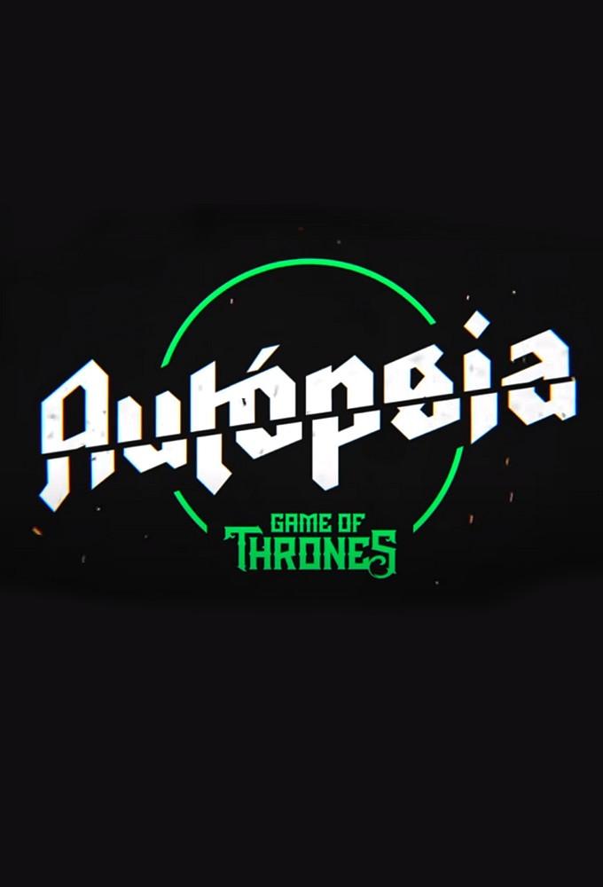 Autópsia Game of Thrones
