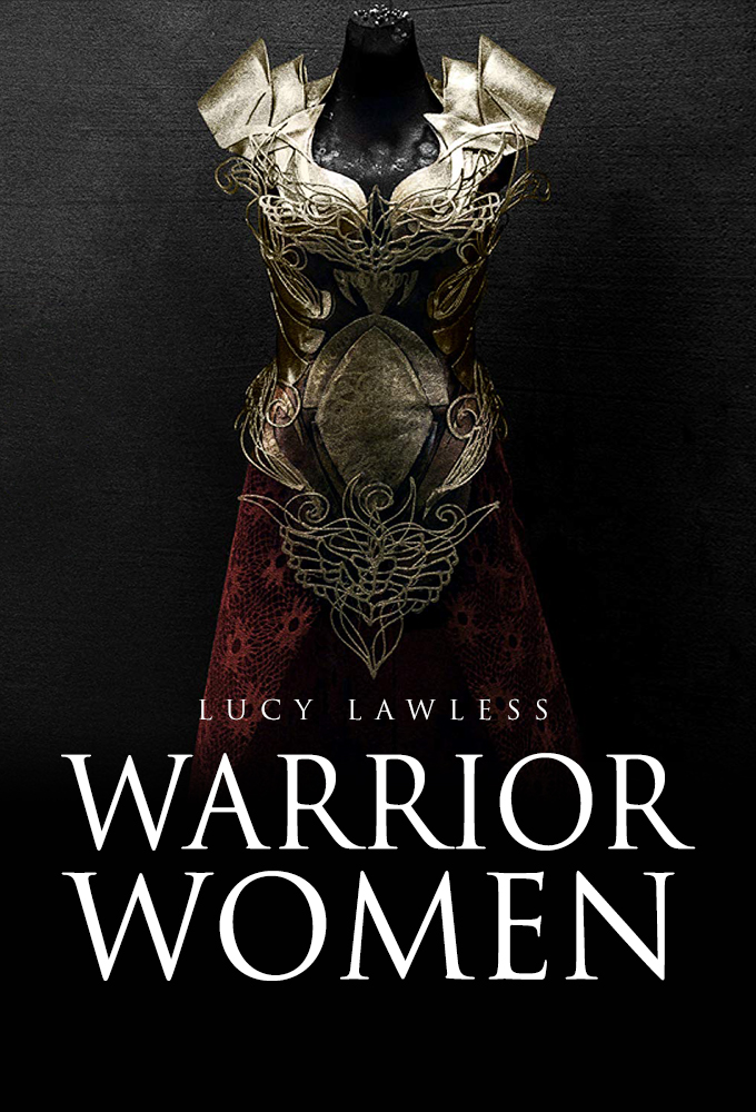 Warrior Women with Lucy Lawless